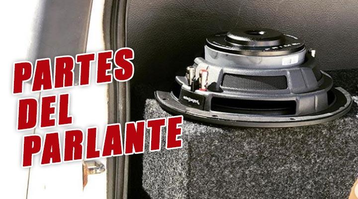 Partes de un Parlante, Vuélvete un experto en Audio Car